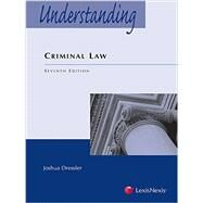 Understanding Criminal Law, Seventh Edition by Joshua Dressler, 9781632838643