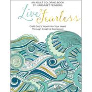 Live Fearless Adult Coloring Book by Feinberg, Margaret, 9780764218644