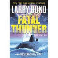 Fatal Thunder by Bond, Larry, 9780765378644