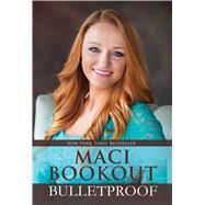 Bulletproof by Bookout, Maci, 9781618688644