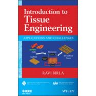Introduction to Tissue Engineering Applications and Challenges by Birla, Ravi, 9781118628645