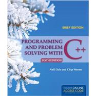 Programming and Problem Solving With C++ by Dale, Nell; Weems, Chip, 9781284028645