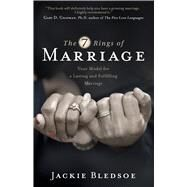 The Seven Rings of Marriage Your Model for a Lasting and Fulfilling Marriage by Bledsoe, Jackie, 9781433688645