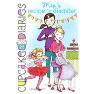 Mia's Recipe for Disaster by Simon, Coco, 9781481418645