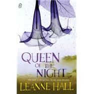 Queen of the Night by Hall, Leanne, 9781921758645