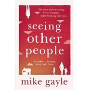 Seeing Other People by Gayle, Mike, 9781444708646