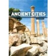 Ancient Cities: The Archaeology of Urban Life in the Ancient Near East and Egypt, Greece and Rome by Gates; Charles, 9780415498647