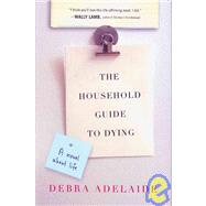 Household Guide to Dying by Adelaide, Debra, 9780670068647