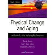 Physical Change and Aging: A Guide for the Helping Professions by Saxon, Sue V., 9780826198648