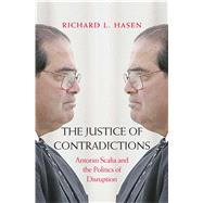 The Justice of Contradictions by Hasen, Richard L., 9780300228649