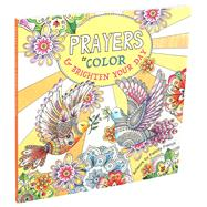 Prayers to Color & Brighten Your Day by French, Felicity, 9781626868649