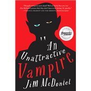 An Unattractive Vampire by Mcdoniel, Jim, 9781941758649