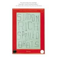 Spoiled Brats by Rich, Simon, 9780316368650