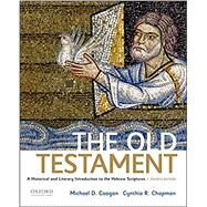 The Old Testament A Historical and Literary Introduction to the Hebrew Scriptures by Coogan, Michael D.; Chapman, Cynthia R., 9780190608651
