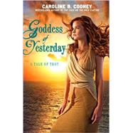 Goddess of Yesterday by Cooney, Caroline B., 9780385738651
