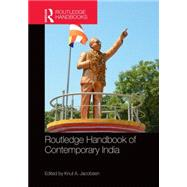 Routledge Handbook of Contemporary India by Jacobsen; Knut A., 9780415738651
