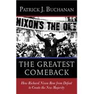 The Greatest Comeback by Buchanan, Patrick J., 9780553418651