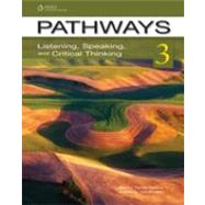 Pathways 3: Listening, Speaking, & Critical Thinking by Chase, Rebecca Tarver; Johannsen, Kristin L., 9781111398651
