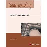 Understanding Administrative Law by Fox, William F., 9781422498651