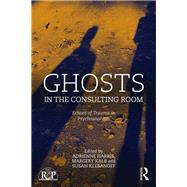 Ghosts in the Consulting Room: Echoes of Trauma in Psychoanalysis by Harris; Adrienne, 9780415728652