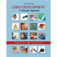 Child Development A Thematic Approach by Bukatko, Danuta; Daehler, Marvin W., 9780618608652