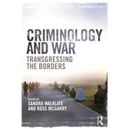 Criminology and War: Transgressing the Borders by Walklate; Sandra, 9781138288652