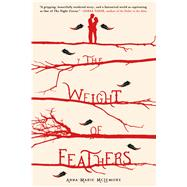 The Weight of Feathers by McLemore, Anna-Marie, 9781250058652