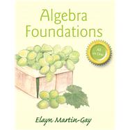 Algebra Foundations Prealgebra, Introductory Algebra, & Intermediate Algebra by Martin-Gay, Elayn El, 9780321978653