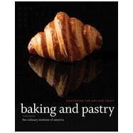 Baking and Pastry Mastering the Art and Craft by Unknown, 9780470928653