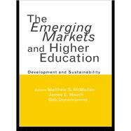 The Emerging Markets and Higher Education: Development and Sustainability by McMullen,Matthew S., 9781138968653