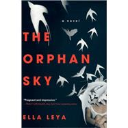 The Orphan Sky by Leya, Ella, 9781402298653