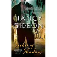 Seeker of Shadows by Gideon, Nancy, 9781501128653