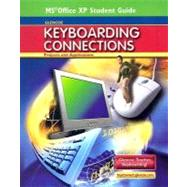 Glencoe Keyboarding Connections: Projects and Applications, Office XP Student Guide by Unknown, 9780078728655