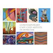 Contemporary Cape Cod Artists on Abstraction by Forman, Deborah, 9780764348655