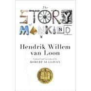 The Story of Mankind by Van Loon, Hendrik Willem; Sullivan, Robert; Merriman, John, 9780871408655