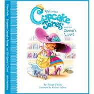Princess Cupcake Jones and the Queen's Closet by Fields, Ylleya; Laduca, Michael, 9780990998655
