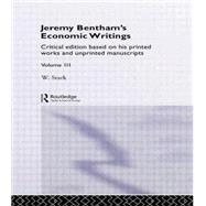 Jeremy Bentham's Economic Writings: Volume Three by Stark,Werner;Stark,Werner, 9781138878655