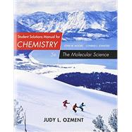 Student Solutions Manual for Moore/Stanitski's Chemistry: The Molecular Science, 5th by Ozment, Judy, 9781285778655