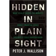 Hidden in Plain Sight by Wallison, Peter J., 9781594038655