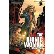 The Bionic Woman Season Four by Jerwa, Brandon; Cabrera, David T., 9781606908655