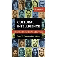 Cultural Intelligence: Surviving and Thriving in the Global Village by THOMAS, DAVID C.INKSON, KERR, 9781626568655