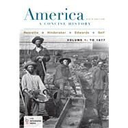 America: A Concise History, Volume 1 by Henretta, James A.; Edwards, Rebecca; Self, Robert O.; Hinderaker, Eric, 9781457648656