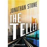 The Teller by Stone, Jonathan, 9781477828656