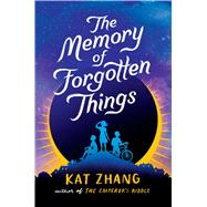 The Memory of Forgotten Things by Zhang, Kat, 9781481478656