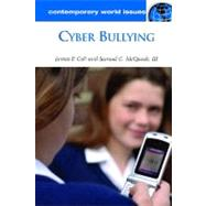 Cyber Bullying: A Reference Handbook by Colt, James P.; McQuade, Samuel C., III, 9781598848656