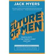 The Future of Men by Myers, Jack, 9781941758656