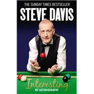 Interesting: My Autobiography by Davis, Steve, 9780091958657