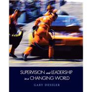 Supervision and Leadership in a Changing World by Dessler, Gary, 9780135058657