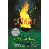 Detroit A Play by D'Amour, Lisa, 9780865478657
