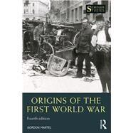 Origins of the First World War by Martel; Gordon, 9781138928657